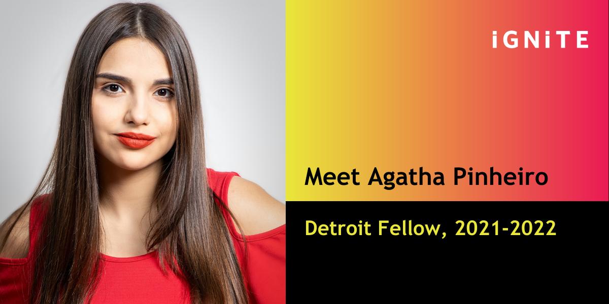 Get to know Agatha Pinheiro, IGNITE's Detroit Fellow