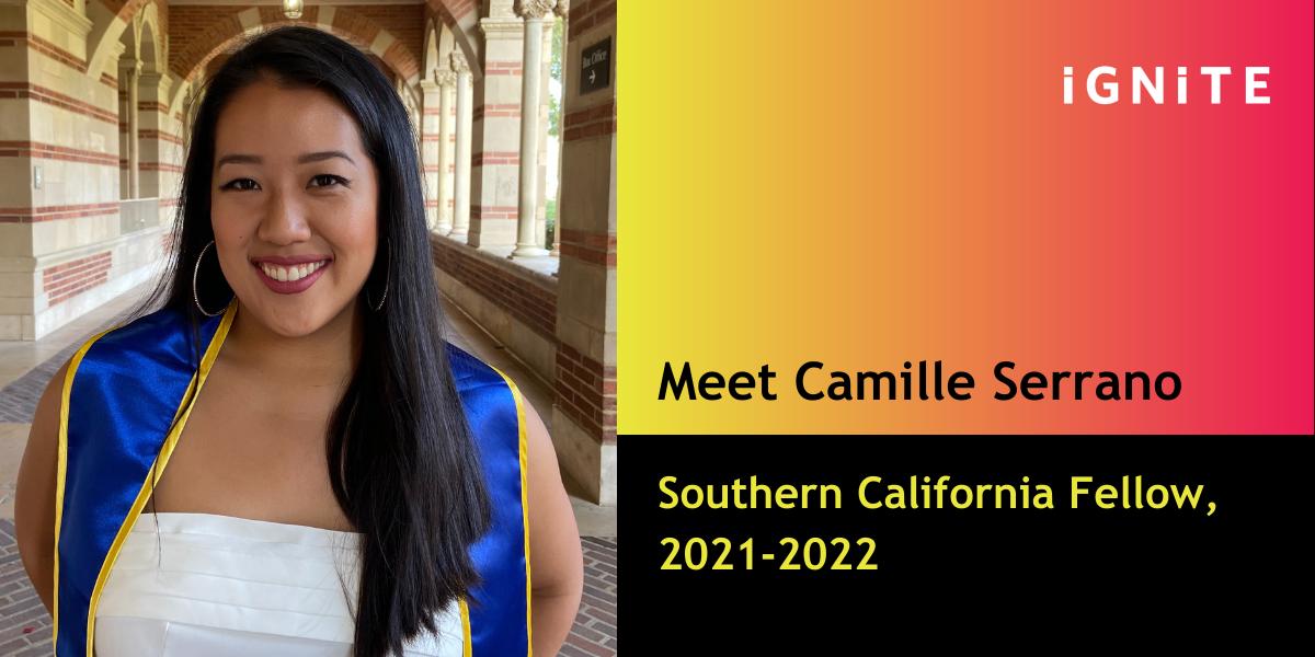 Q&A with Camille Serrano, IGNITE's Southern California Fellow