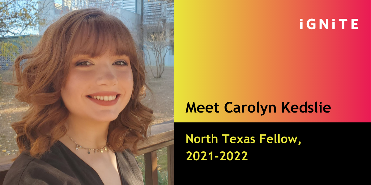 Q&A with Carolyn Kedslie, IGNITE's North Texas Fellow