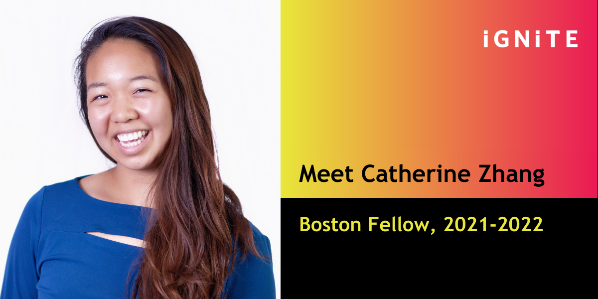 Q&A with Catherine Zhang, IGNITE's Boston Fellow