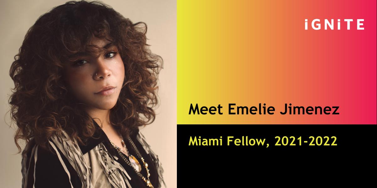 Introducing Emelie Jimenez, IGNITE's Miami Fellow