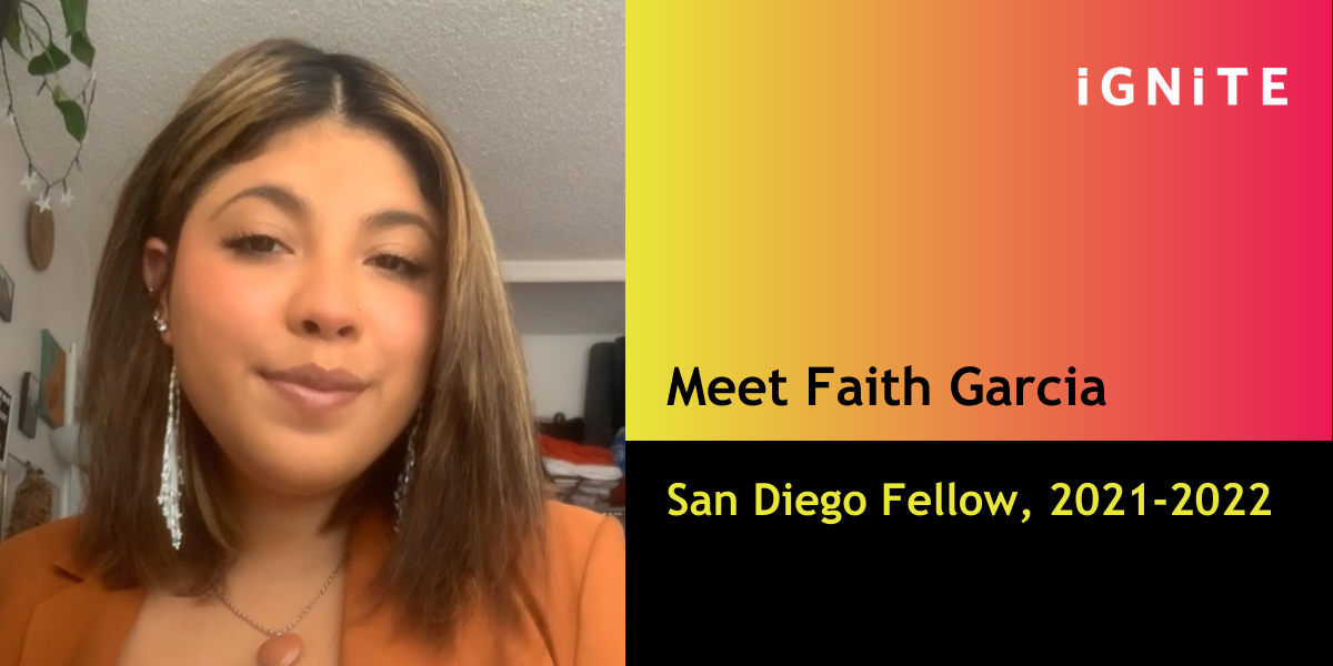 Meet Faith Garcia, IGNITE's San Diego Fellow