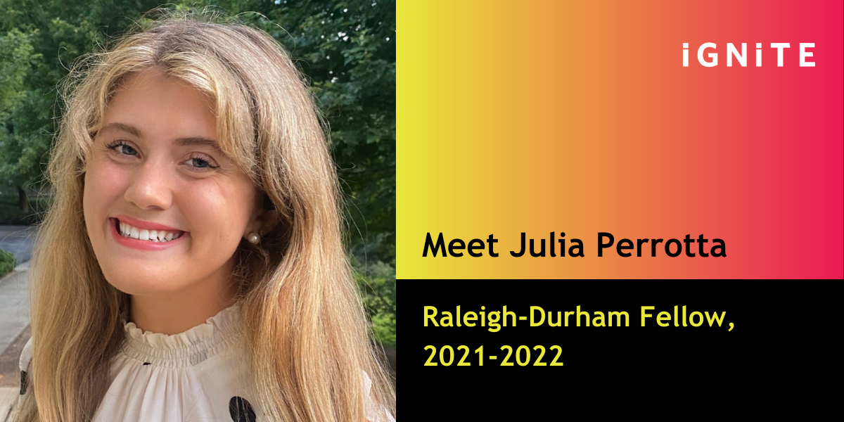 Get to know Julia Perrotta, IGNITE's Raleigh-Durham