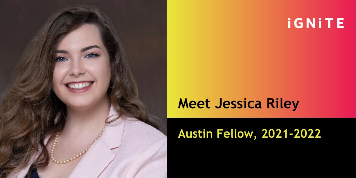Meet Jessica Riley, IGNITE's Austin Fellow