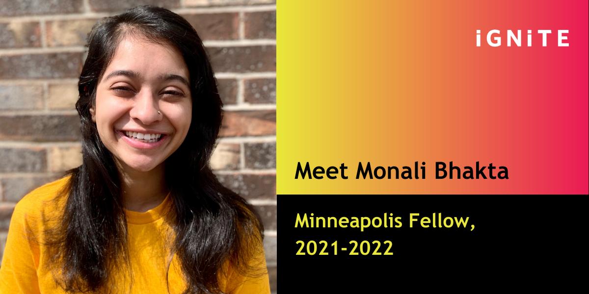 Get to know Monali Bhakta, IGNITE's Minneapolis Fellow