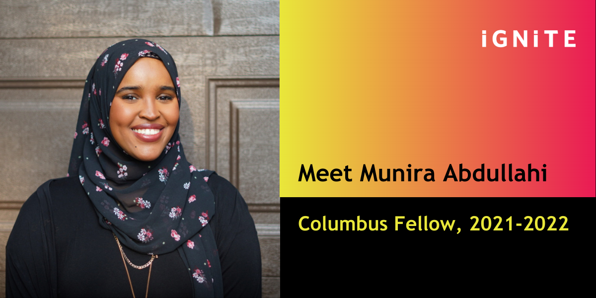Q&A with Munira Abdullahi, IGNITE's Columbus Fellow
